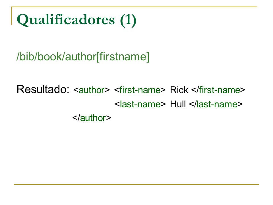 Qualificadores (1) /bib/book/author[firstname]